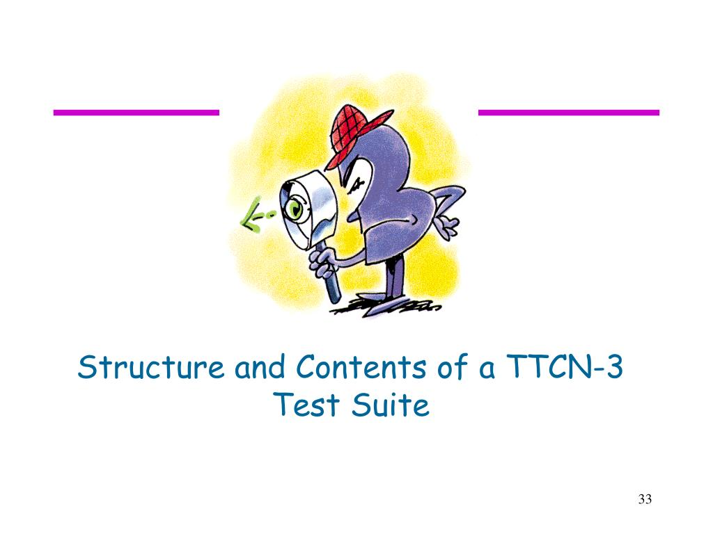 Structure and Contents of a TTCN-3 Test Suite