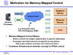motivation for memory mapped control