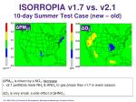 isorropia v1 7 vs v2 1 10 day summer test case new old