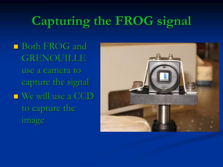 Capturing the FROG signal