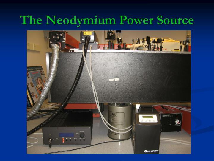 The Neodymium Power Source