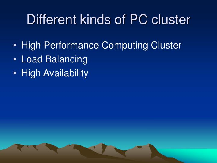 Different kinds of PC cluster