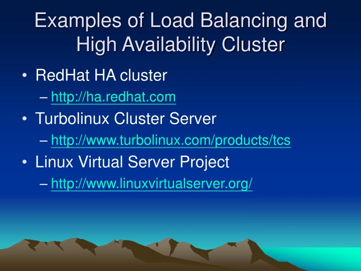 Examples of Load Balancing and High Availability Cluster