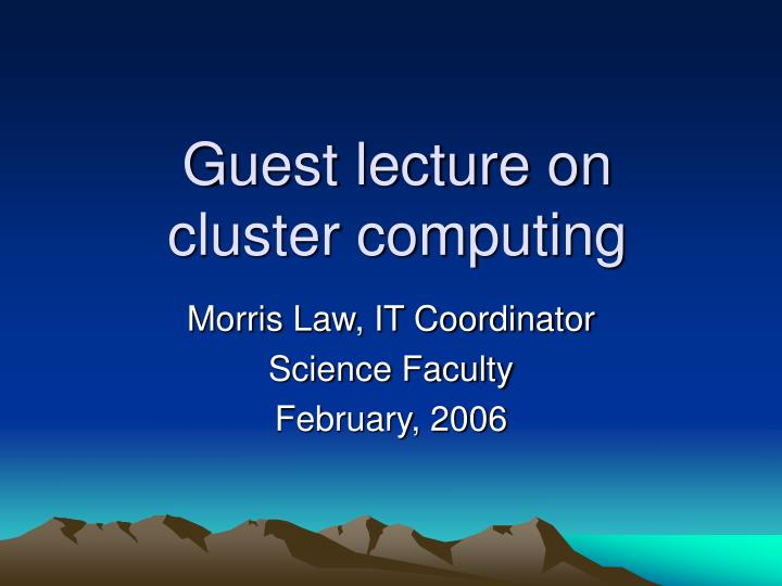 guest lecture on cluster computing