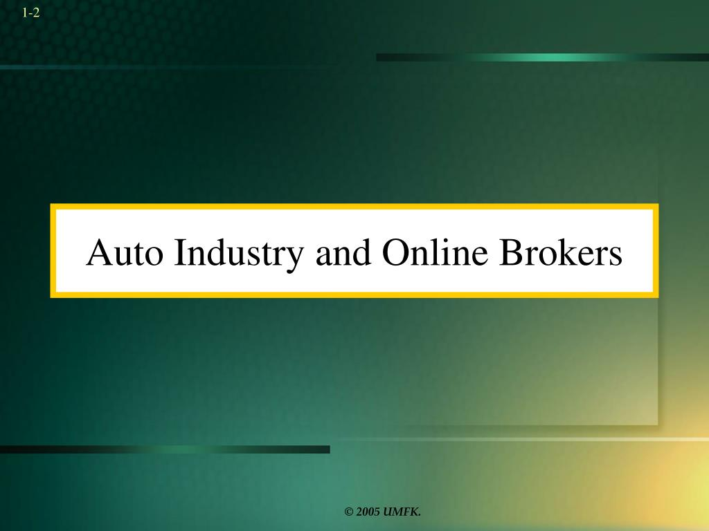 Auto Industry and Online Brokers