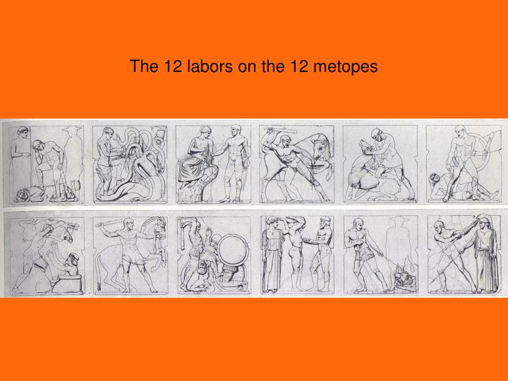 The 12 labors on the 12 metopes