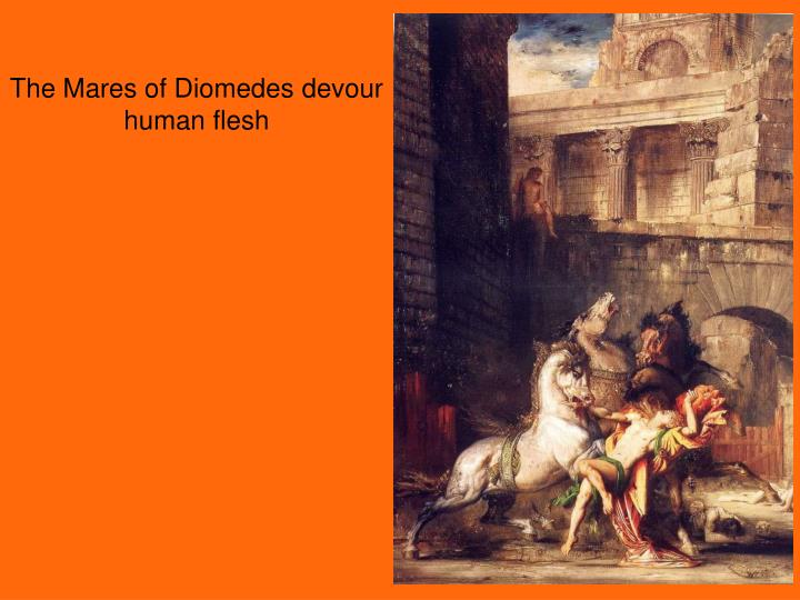 The Mares of Diomedes devour human flesh
