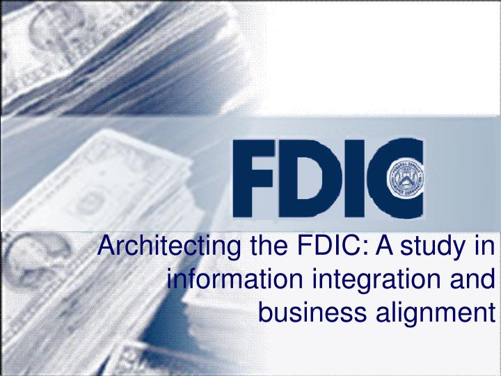 Architecting the FDIC: A study in information integration and business alignment