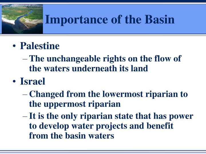 Importance of the Basin