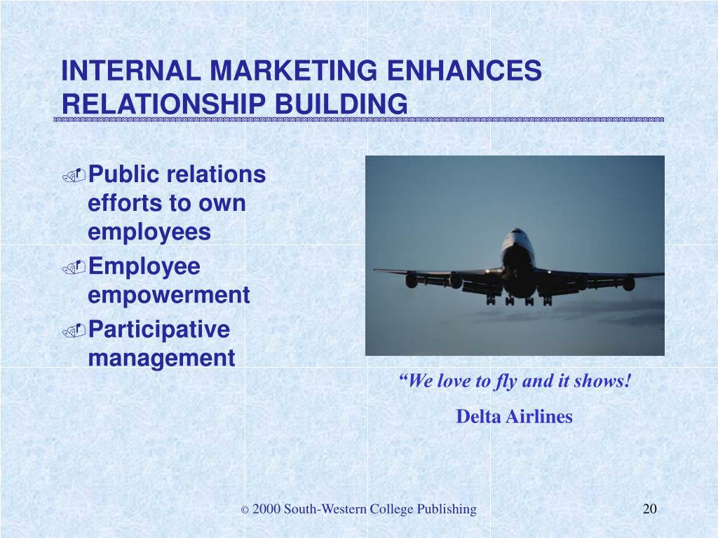 INTERNAL MARKETING ENHANCES RELATIONSHIP BUILDING