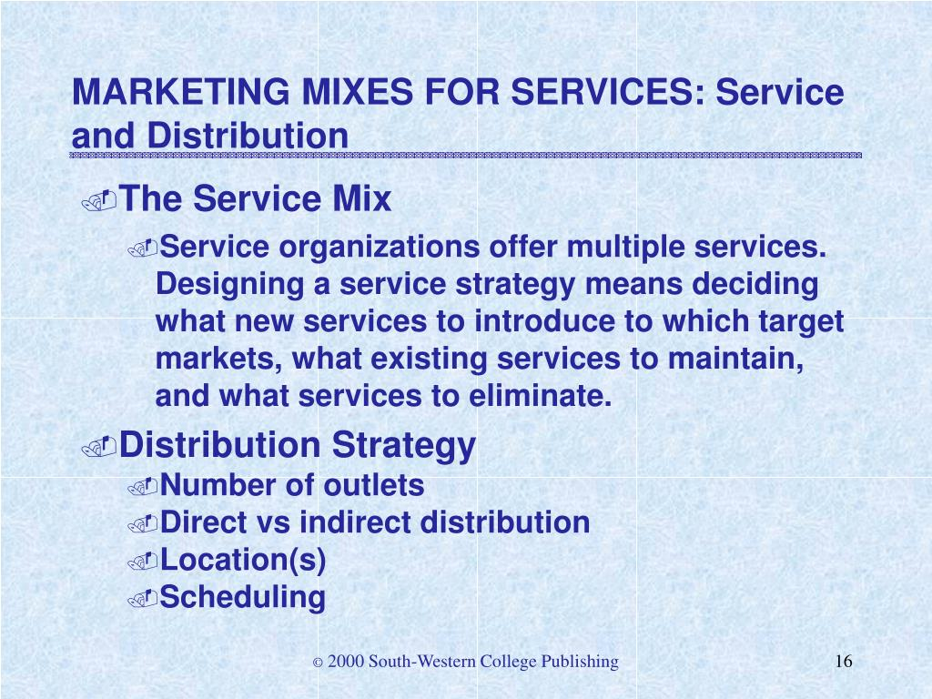 MARKETING MIXES FOR SERVICES: Service and Distribution