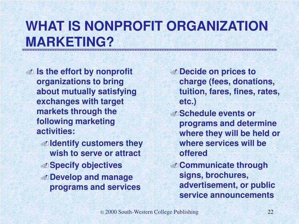 Is the effort by nonprofit organizations to bring about mutually satisfying exchanges with target markets through the following marketing activities:
