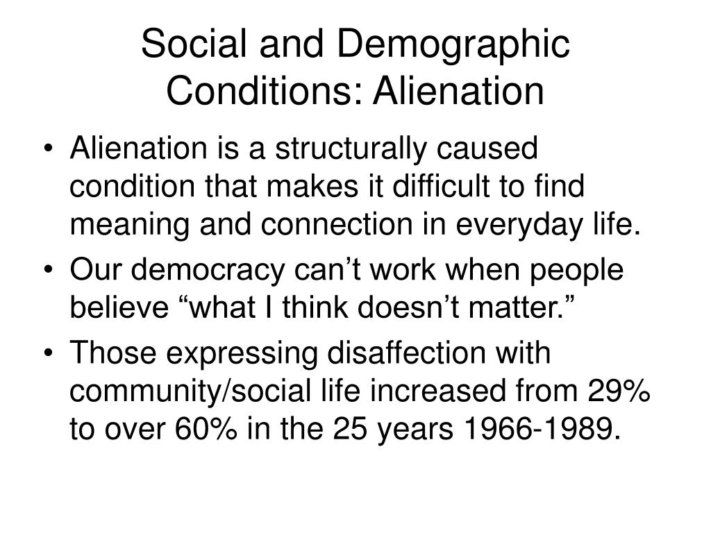 Social and Demographic Conditions: Alienation