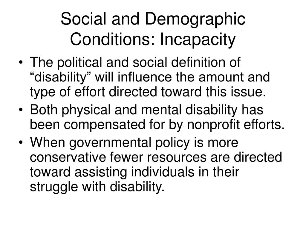 Social and Demographic Conditions: Incapacity