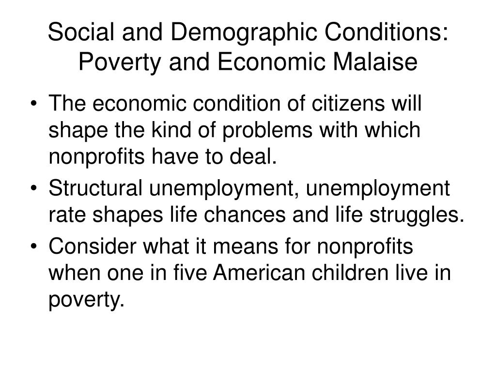 Social and Demographic Conditions: Poverty and Economic Malaise