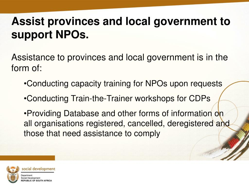 Assist provinces and local government to support NPOs.