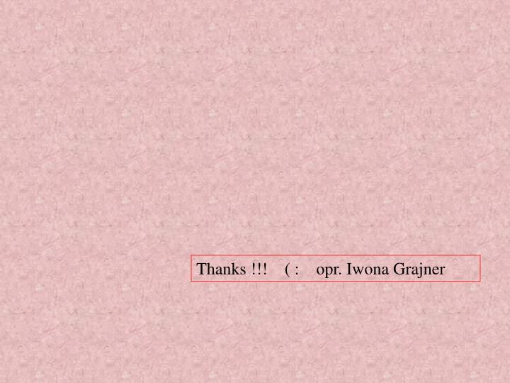 Thanks !!!    ( :    opr. Iwona Grajner