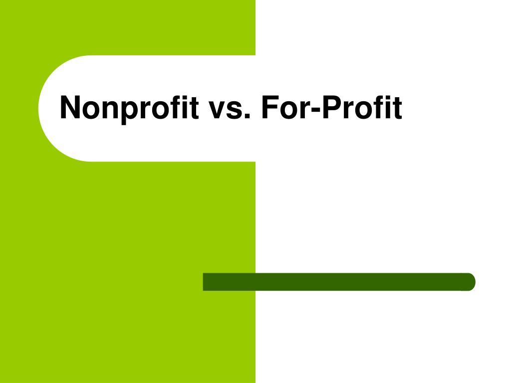 Nonprofit vs. For-Profit