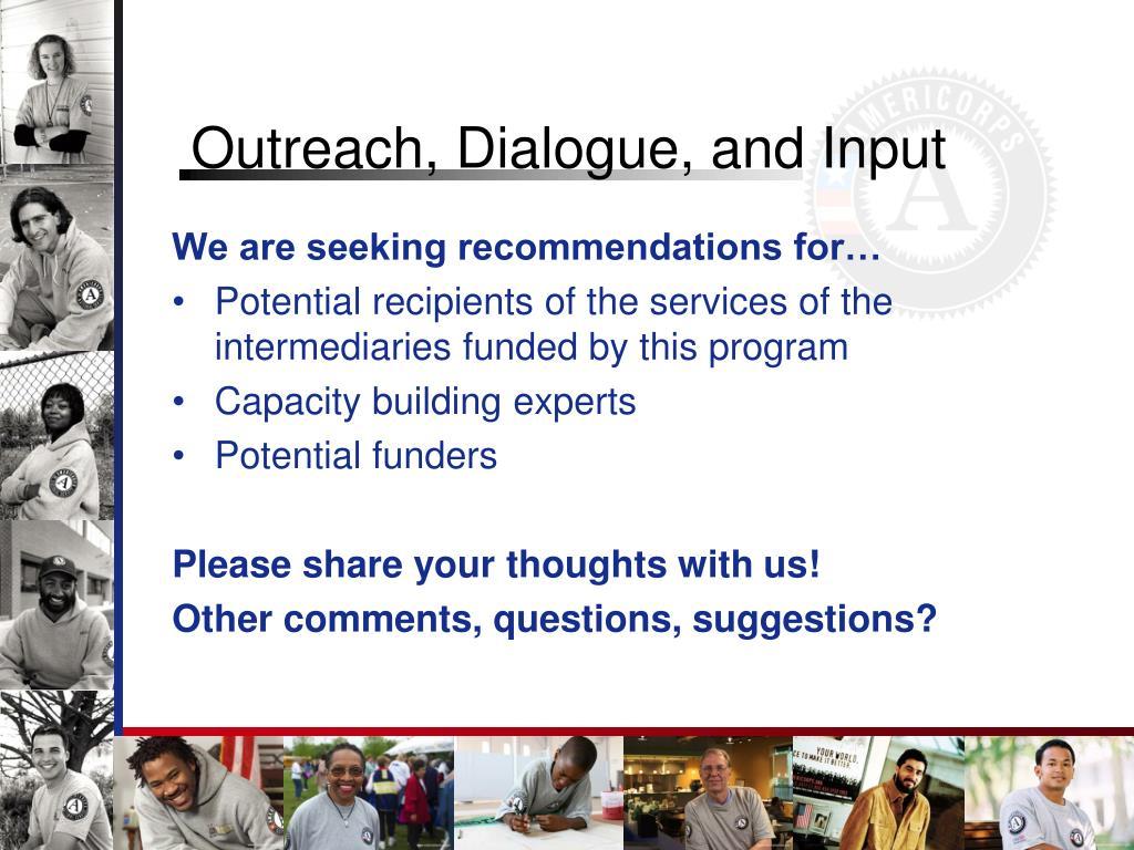 Outreach, Dialogue, and Input
