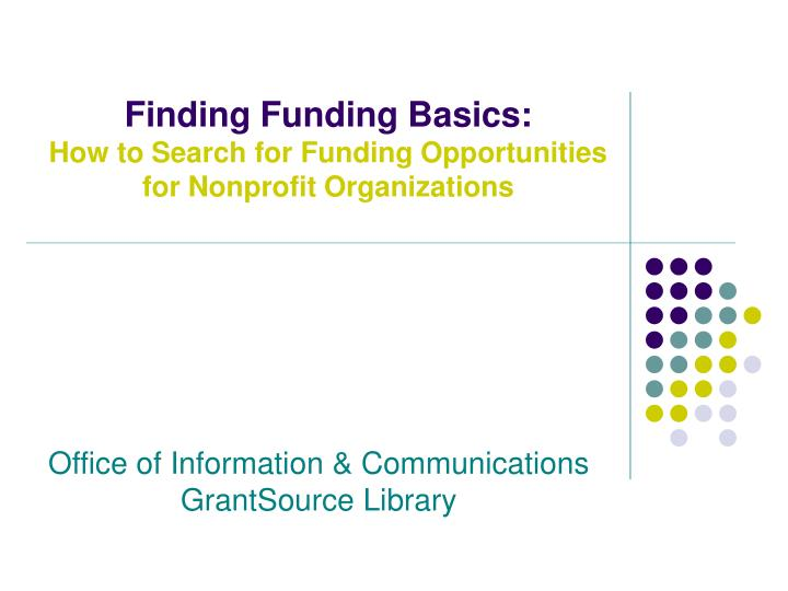 Finding funding basics how to search for funding opportunities for nonprofit organizations