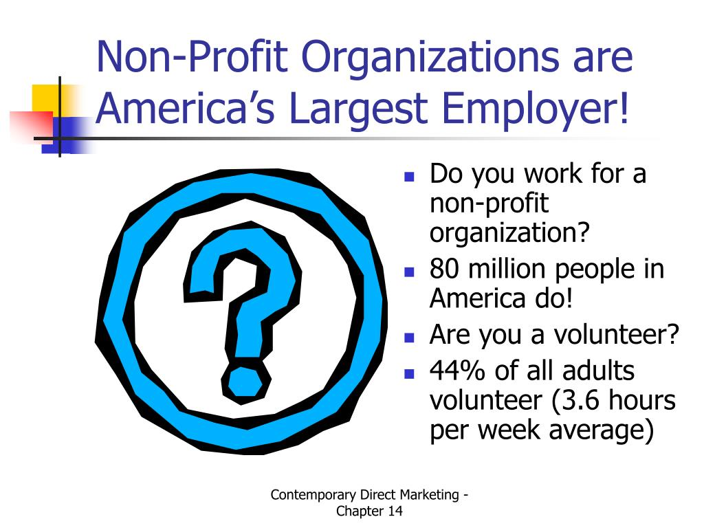 Non-Profit Organizations are America's Largest Employer!