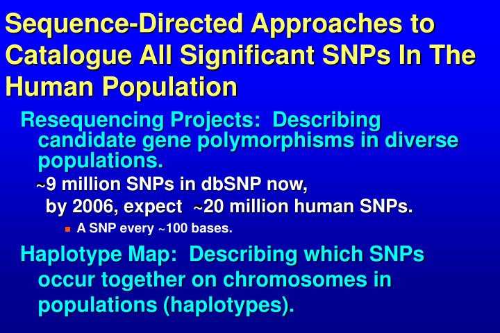 Sequence-Directed Approaches to Catalogue All Significant SNPs In The Human Population