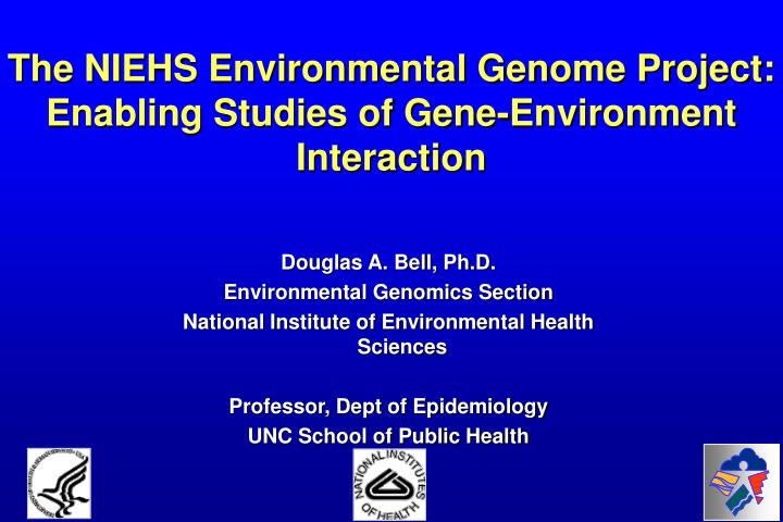 The niehs environmental genome project enabling studies of gene environment interaction