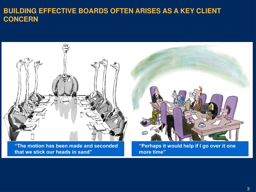 BUILDING EFFECTIVE BOARDS OFTEN ARISES AS A KEY CLIENT CONCERN