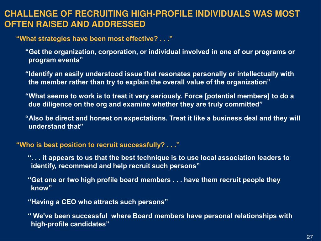 CHALLENGE OF RECRUITING HIGH-PROFILE INDIVIDUALS WAS MOST OFTEN RAISED AND ADDRESSED