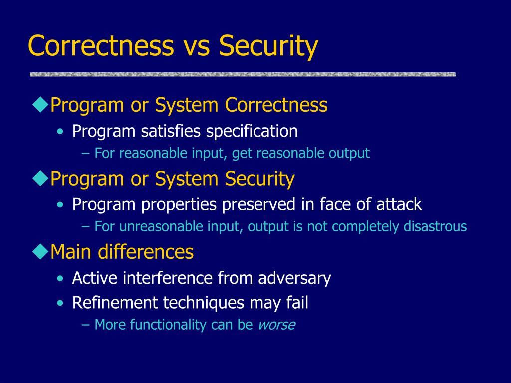 Correctness vs Security
