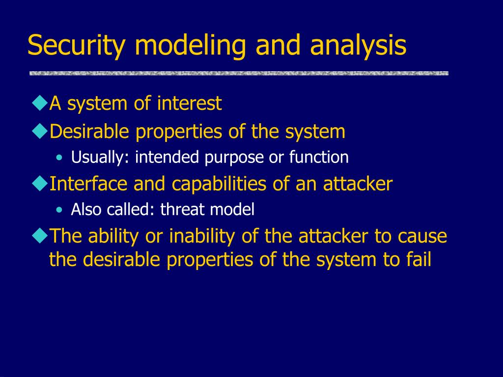 Security modeling and analysis
