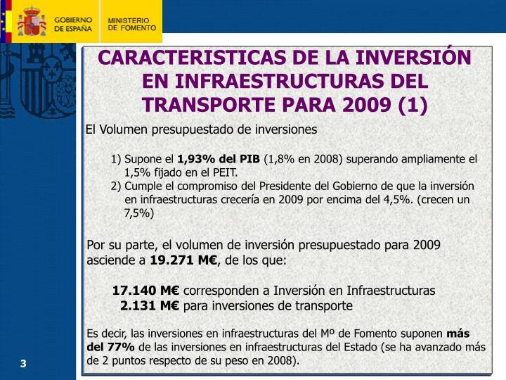 CARACTERISTICAS DE LA INVERSIÓN EN INFRAESTRUCTURAS DEL TRANSPORTE PARA 2009 (1)