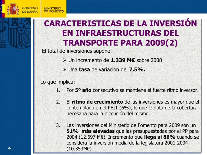 CARACTERISTICAS DE LA INVERSIÓN EN INFRAESTRUCTURAS DEL TRANSPORTE PARA 2009(2)