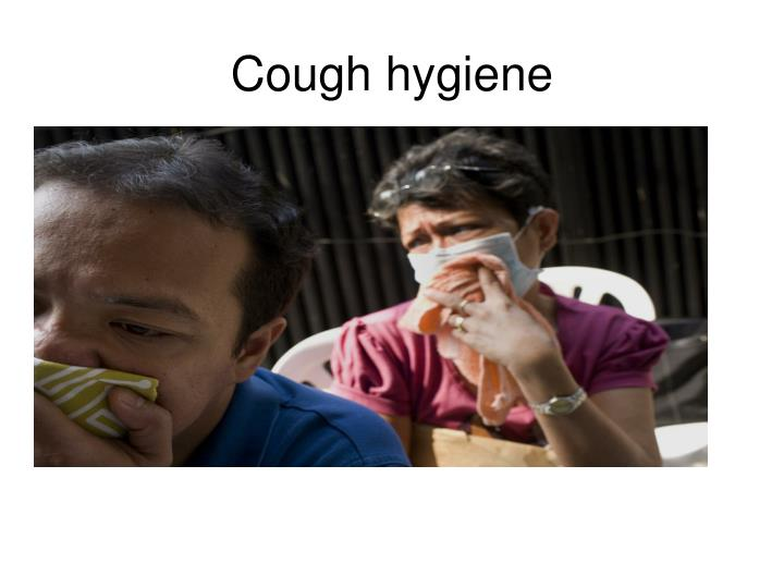 Cough hygiene