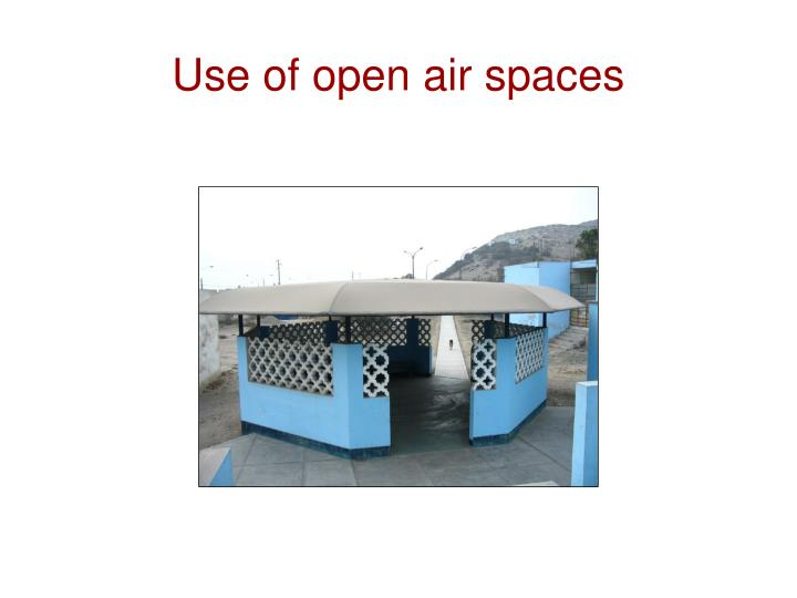 Use of open air spaces
