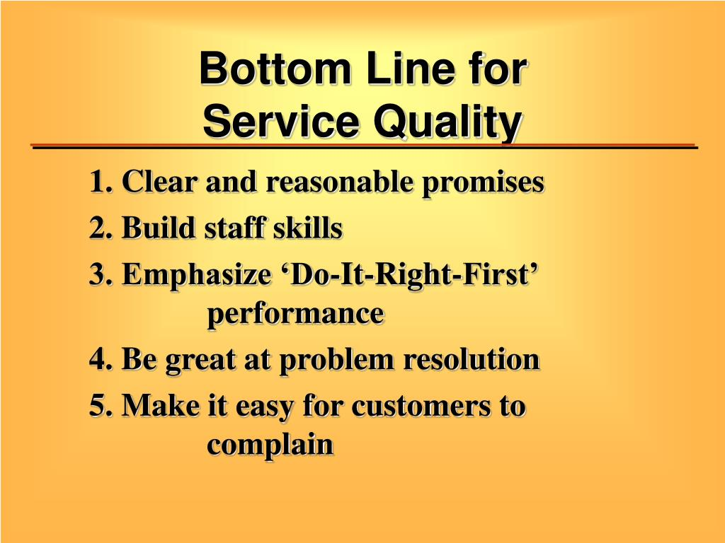 Bottom Line for          Service Quality