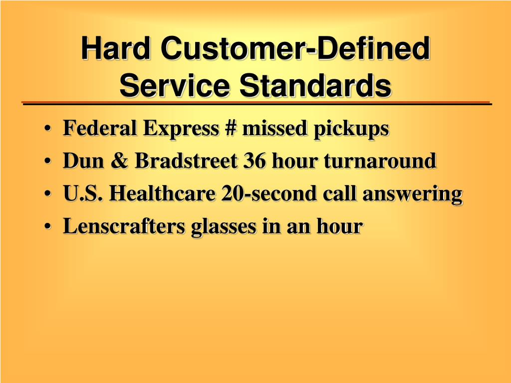 Hard Customer-Defined Service Standards