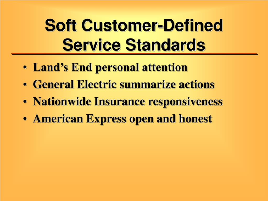 Soft Customer-Defined Service Standards