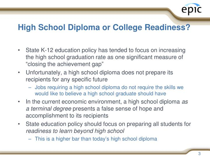 High school diploma or college readiness