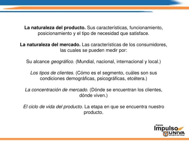 La naturaleza del producto.
