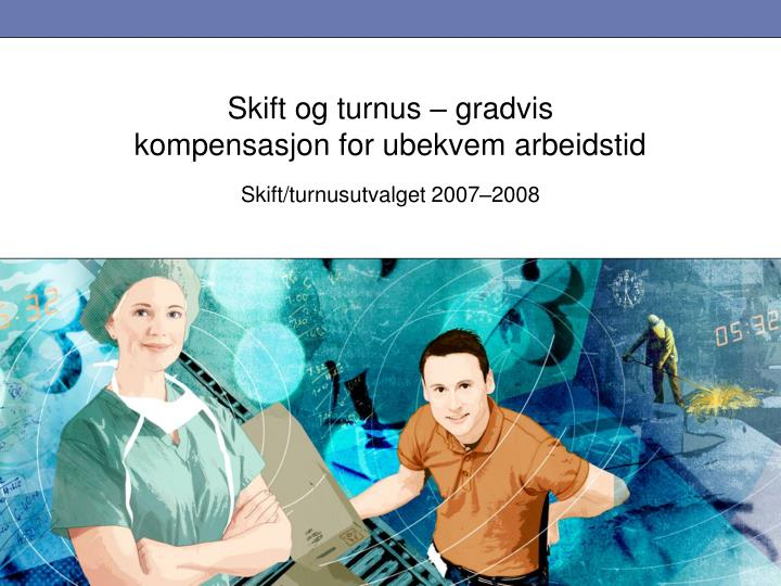 Skift og turnus – gradvis