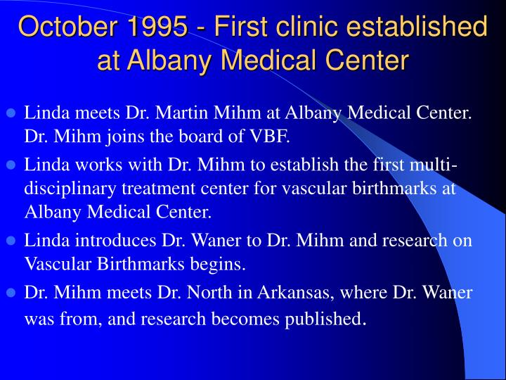 October 1995 first clinic established at albany medical center