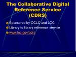 the collaborative digital reference service cdrs