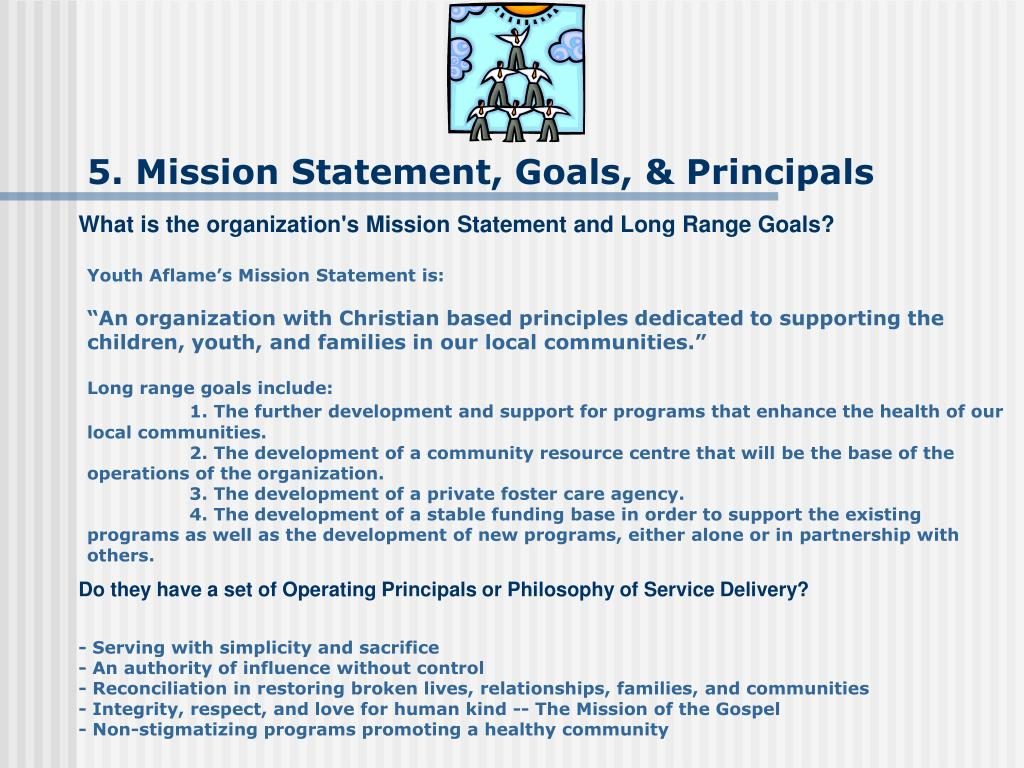 5. Mission Statement, Goals, & Principals