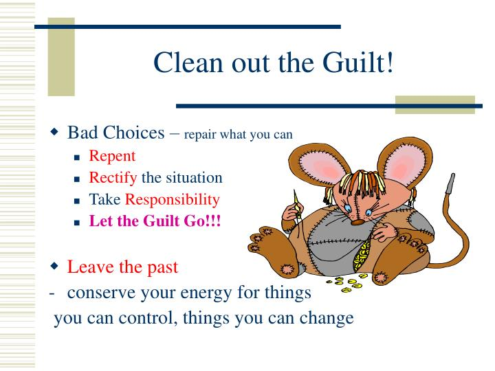 Clean out the Guilt!