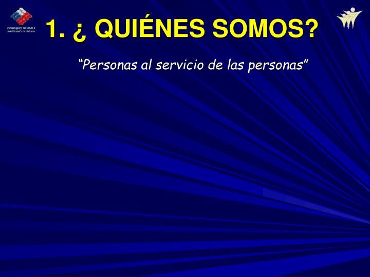 """""""Personas al servicio de las personas"""""""