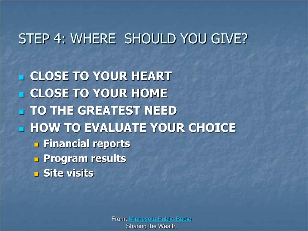 STEP 4: WHERE  SHOULD YOU GIVE?