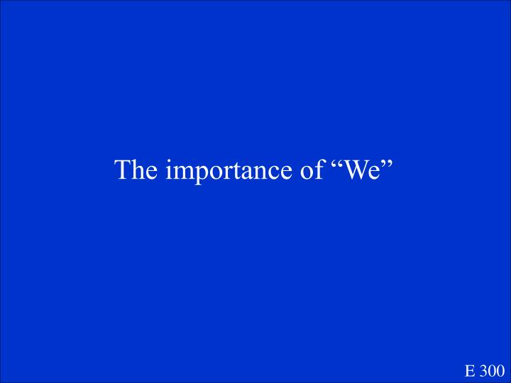 """The importance of """"We"""""""