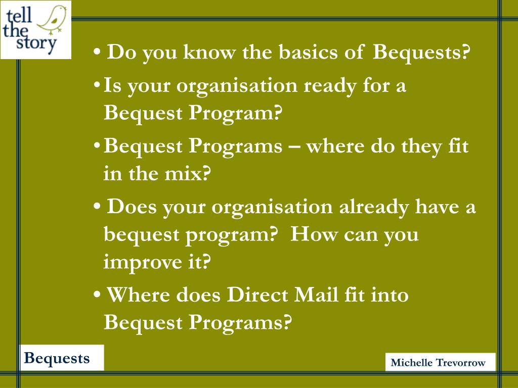 • Do you know the basics of Bequests?