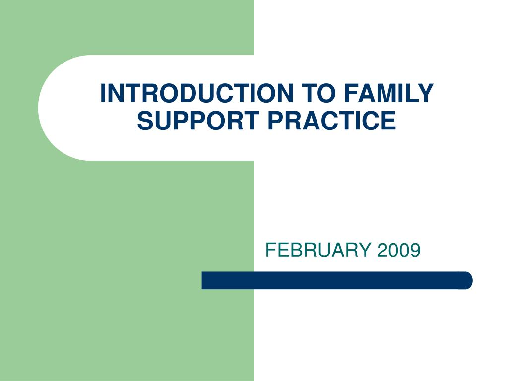INTRODUCTION TO FAMILY SUPPORT PRACTICE